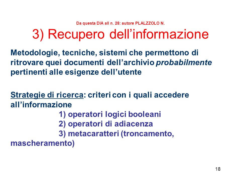 Logica booleana e gli operatori SEGUONO ALCUNE DIA Autore Palazzolo N. + Illustrazione del documento disponibile nel materiale didattico: Mauro Catani