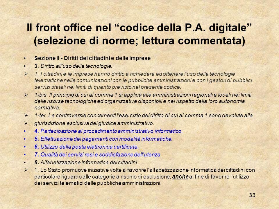 Front office e back office Il front office informatico Il front office degli albori: solo notizie generali. Mancanza di una disciplina organica. La ri