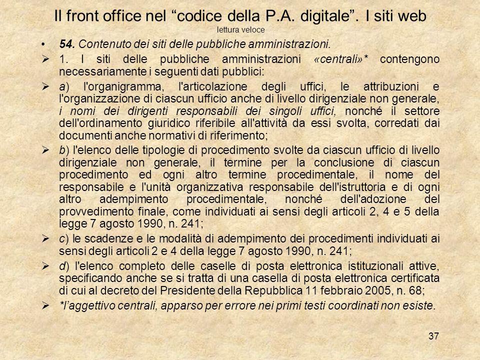 Il front office nel codice della P.A. digitale. Caratteristiche dei siti 53. Caratteristiche dei siti. 1. Le pubbliche amministrazioni centrali realiz