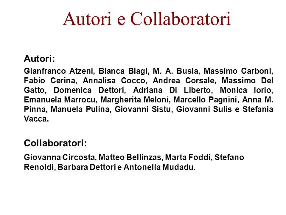 Autori e Collaboratori Autori: Gianfranco Atzeni, Bianca Biagi, M.