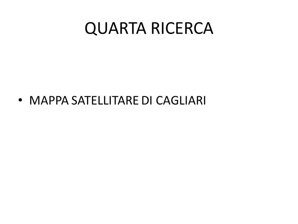 QUARTA RICERCA MAPPA SATELLITARE DI CAGLIARI