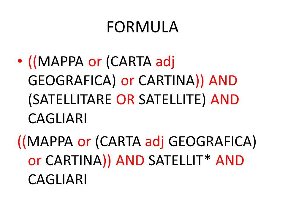 FORMULA ((MAPPA or (CARTA adj GEOGRAFICA) or CARTINA)) AND (SATELLITARE OR SATELLITE) AND CAGLIARI ((MAPPA or (CARTA adj GEOGRAFICA) or CARTINA)) AND