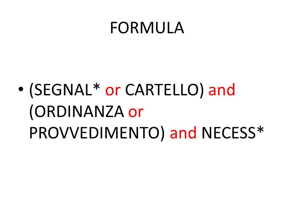 FORMULA (SEGNAL* or CARTELLO) and (ORDINANZA or PROVVEDIMENTO) and NECESS*