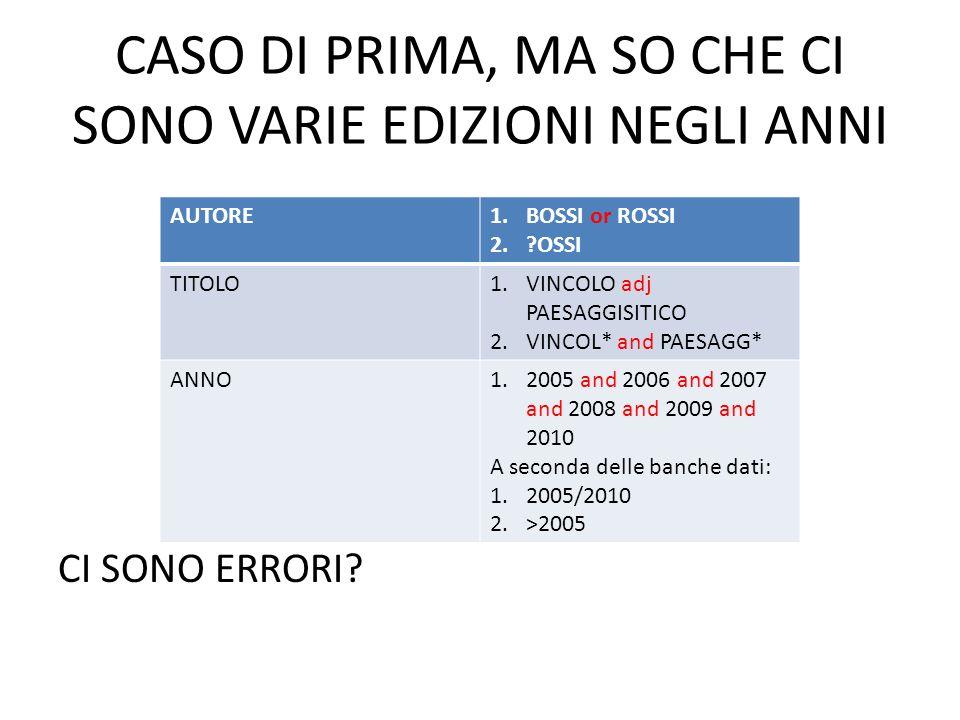 CASO DI PRIMA, MA SO CHE CI SONO VARIE EDIZIONI NEGLI ANNI CI SONO ERRORI? AUTORE1.BOSSI or ROSSI 2.?OSSI TITOLO1.VINCOLO adj PAESAGGISITICO 2.VINCOL*