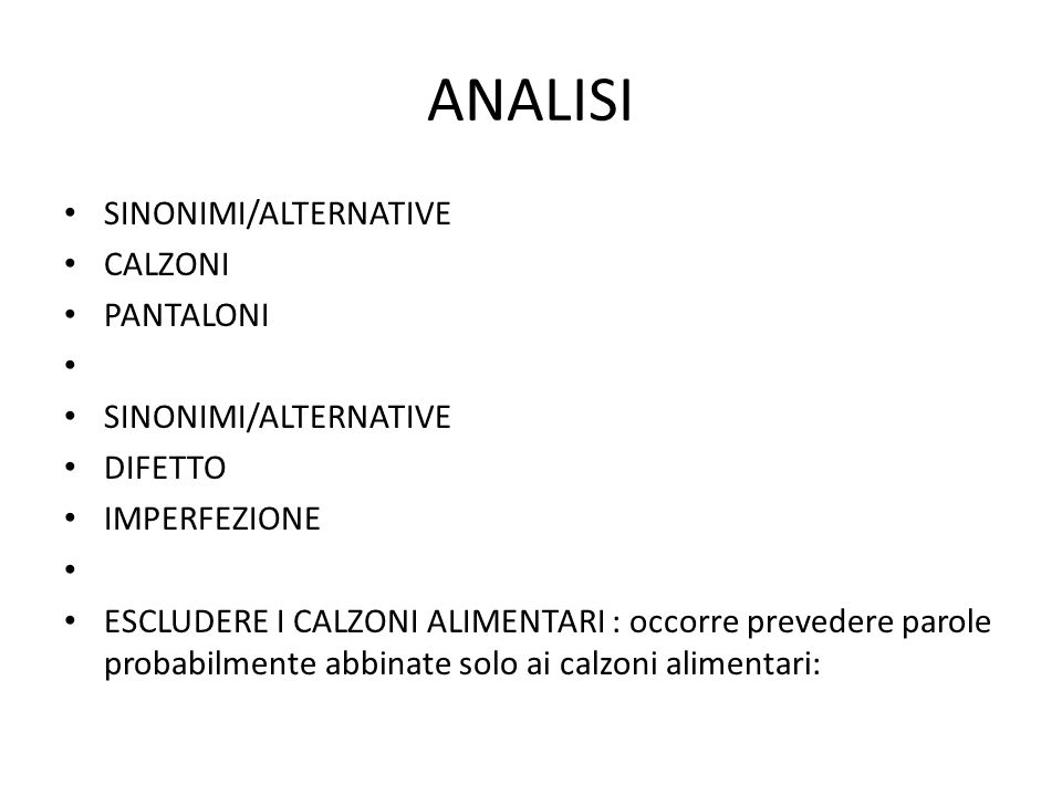 FORMULA (CALZONI or PANTALONI) AND (DIFETTO or IMPERFEZIONE) NOT (INGREDIENTI OR COTTURA OR RICETTA)