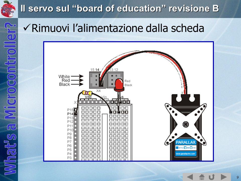 10 Il servo sul Board of education rev.A e lavoro sulla scheda Il condensatore è necessario come riserva di energia in caso di picchi di assorbimento.
