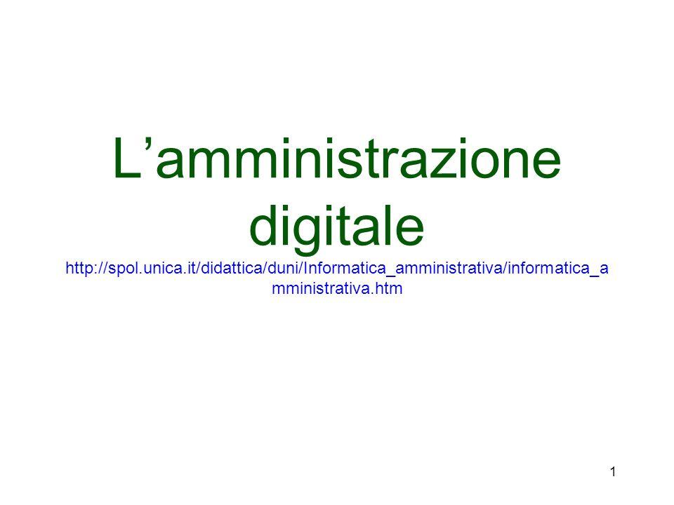 1 Lamministrazione digitale http://spol.unica.it/didattica/duni/Informatica_amministrativa/informatica_a mministrativa.htm