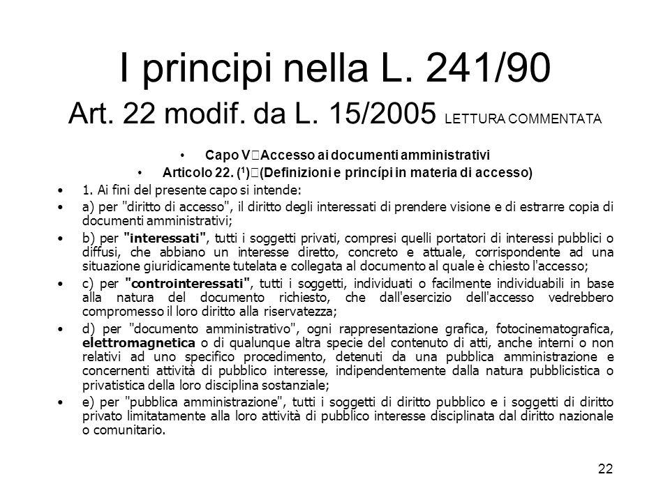 21 La disciplina dellaccesso, del segreto e della riservatezza Direttive CE: 1995/46/CE; 2002/58/CE L.31 dic. 1996, n. 675, assorbita nel Codice della