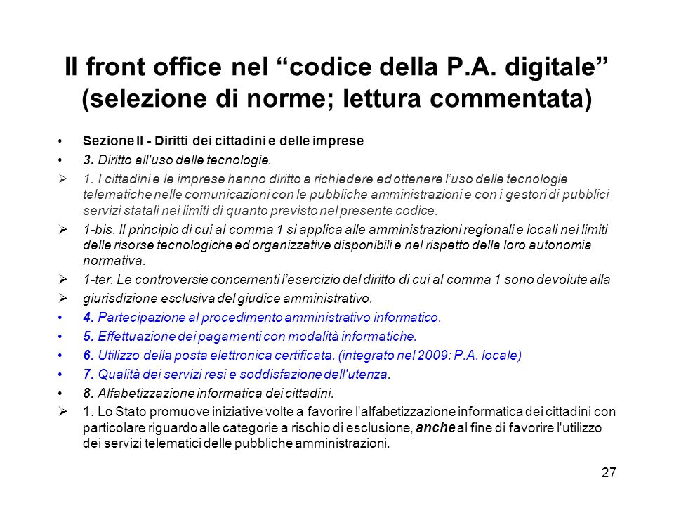 26 Front office e back office Il front office informatico Il front office degli albori: notizie generali.
