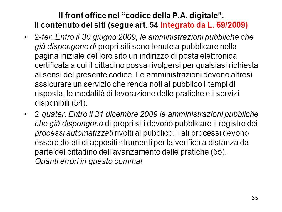 34 Il front office nel codice della P.A. digitale. Il contenuto dei siti (segue) e) le pubblicazioni di cui all'articolo 26 della legge 7 agosto 1990,