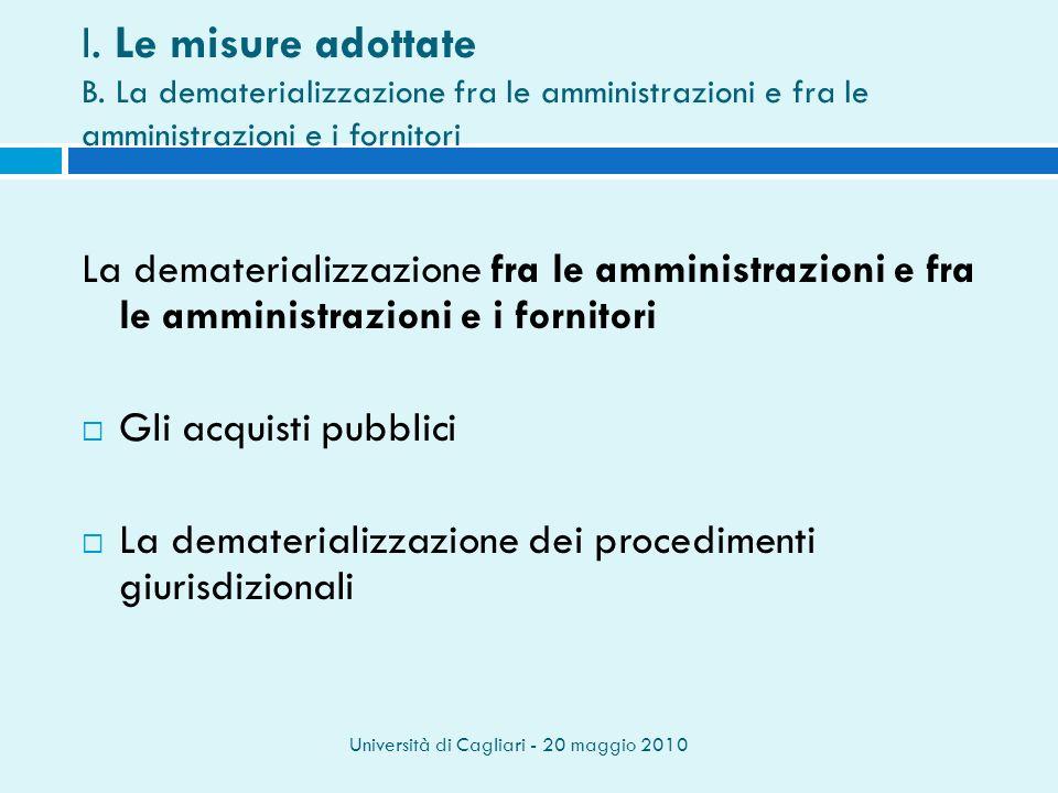 Università di Cagliari - 20 maggio 2010 I.Le misure adottate B.