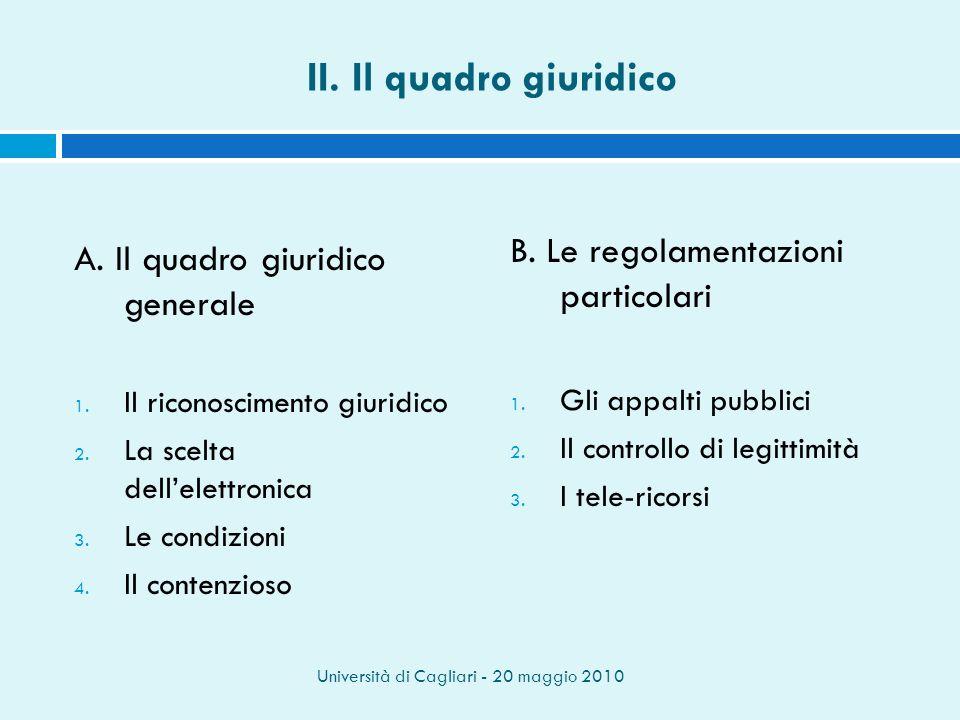 Università di Cagliari - 20 maggio 2010 II.Il quadro giuridico A.