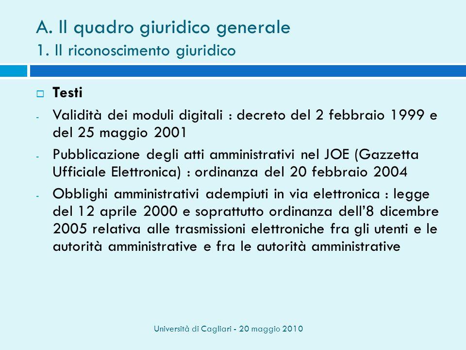 Università di Cagliari - 20 maggio 2010 A. Il quadro giuridico generale 1.