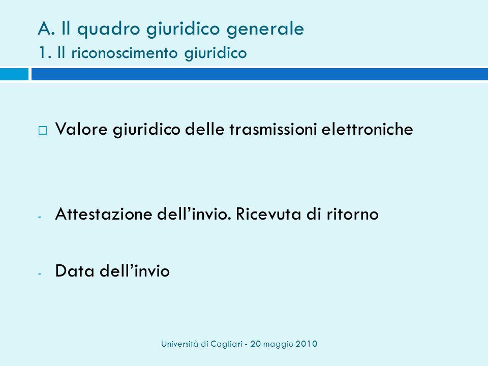 Università di Cagliari - 20 maggio 2010 A.Il quadro giuridico generale 1.