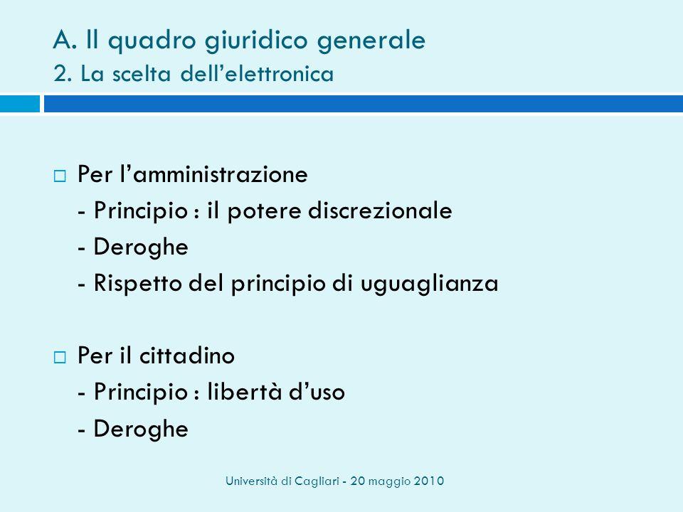 Università di Cagliari - 20 maggio 2010 A. Il quadro giuridico generale 2.
