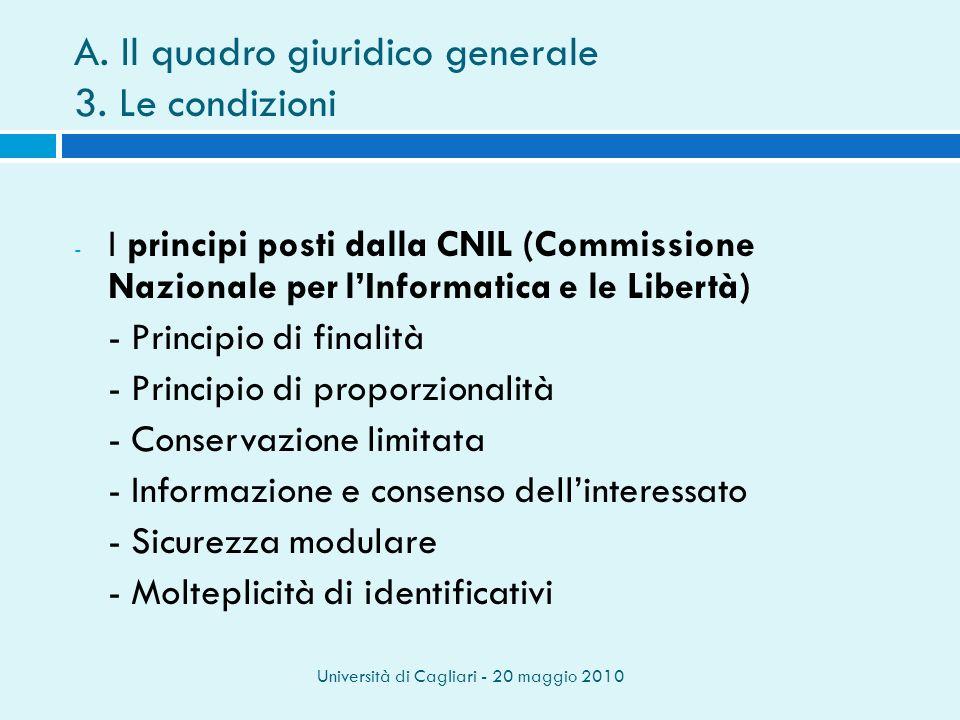 Università di Cagliari - 20 maggio 2010 A. Il quadro giuridico generale 3.
