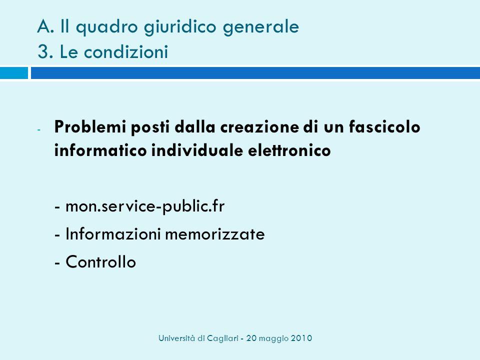 Università di Cagliari - 20 maggio 2010 A.Il quadro giuridico generale 3.