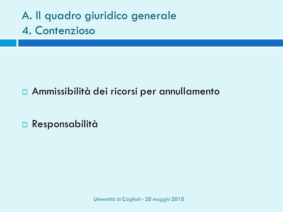 Università di Cagliari - 20 maggio 2010 A. Il quadro giuridico generale 4.
