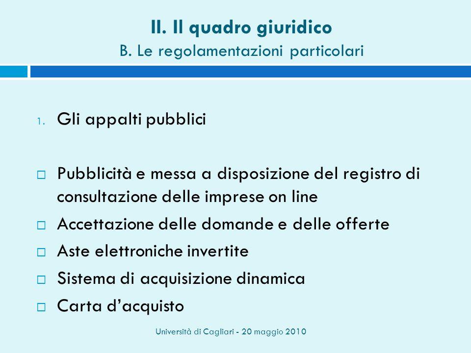 Università di Cagliari - 20 maggio 2010 II.Il quadro giuridico B.