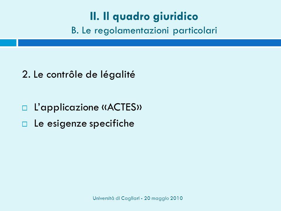 Università di Cagliari - 20 maggio 2010 II. Il quadro giuridico B.