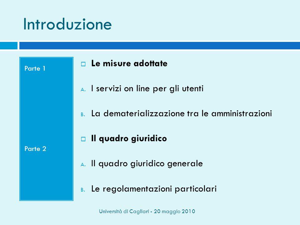 Università di Cagliari - 20 maggio 2010 Introduzione Parte 1 Parte 2 Le misure adottate A.