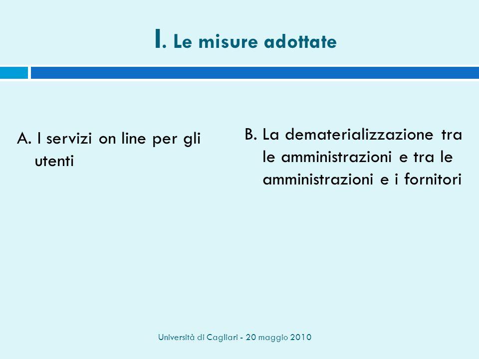 Università di Cagliari - 20 maggio 2010 I. Le misure adottate A.