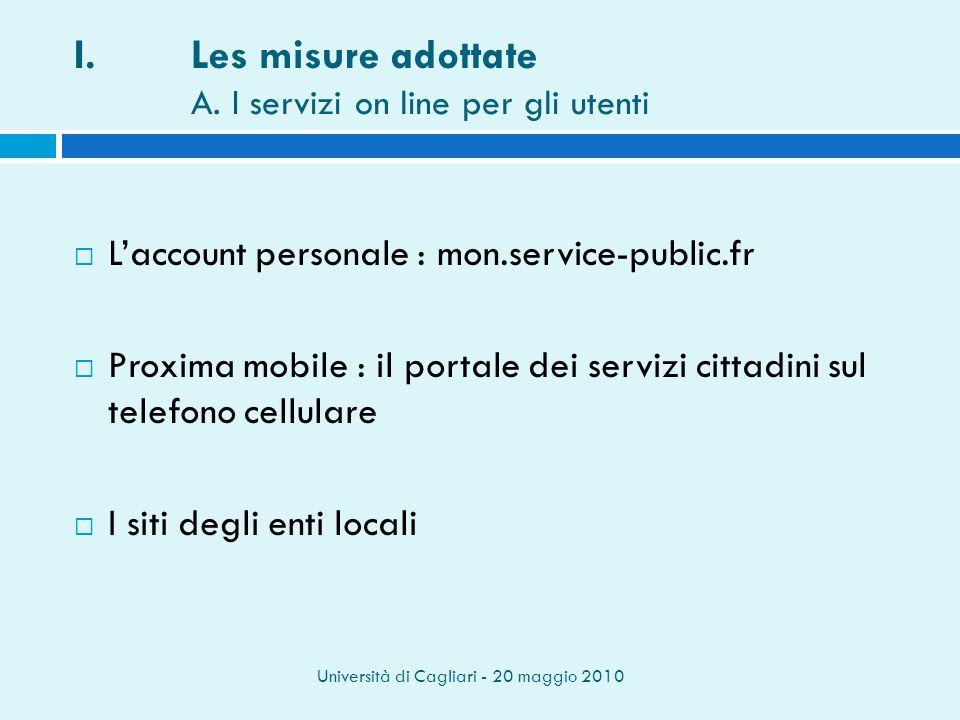 Università di Cagliari - 20 maggio 2010 I.Les misure adottate A.