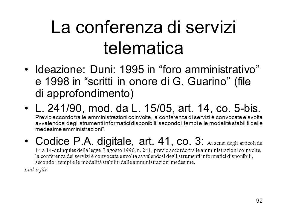 92 La conferenza di servizi telematica Ideazione: Duni: 1995 in foro amministrativo e 1998 in scritti in onore di G.