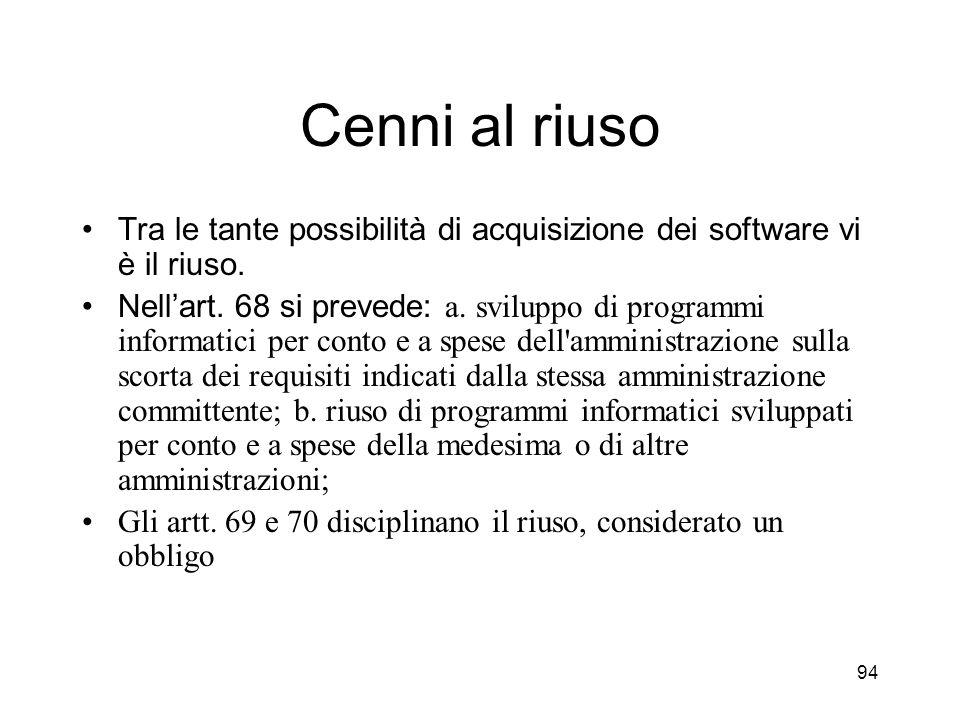 94 Cenni al riuso Tra le tante possibilità di acquisizione dei software vi è il riuso.