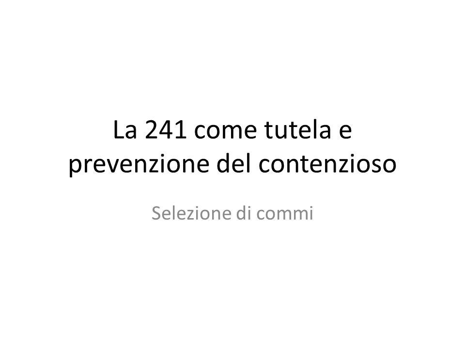 La 241 come tutela e prevenzione del contenzioso Selezione di commi