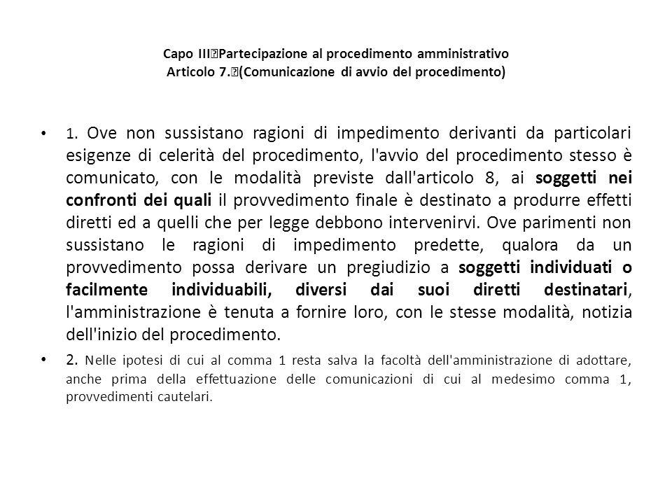 Capo III Partecipazione al procedimento amministrativo Articolo 7.
