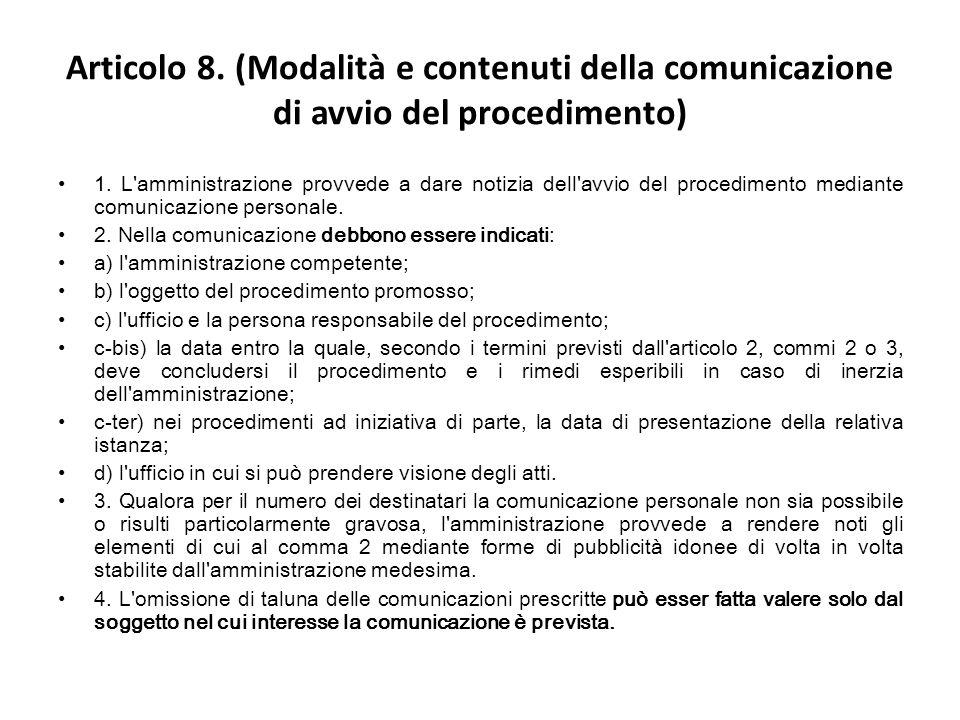 Articolo 8. (Modalità e contenuti della comunicazione di avvio del procedimento) 1.