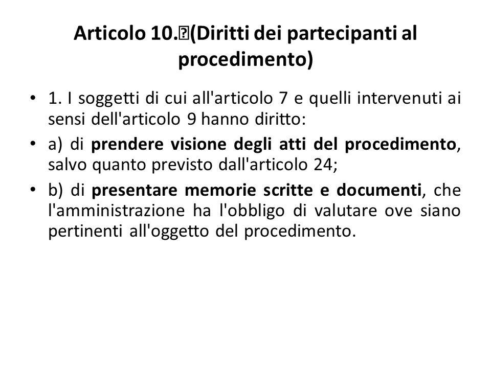 Articolo 10. (Diritti dei partecipanti al procedimento) 1.
