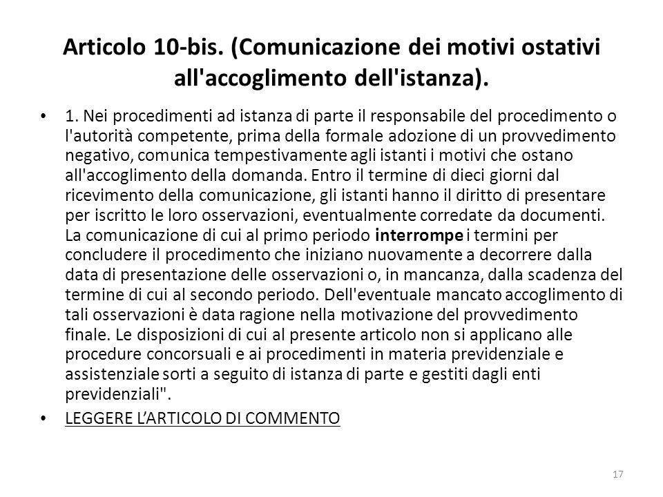 17 Articolo 10-bis. (Comunicazione dei motivi ostativi all accoglimento dell istanza).