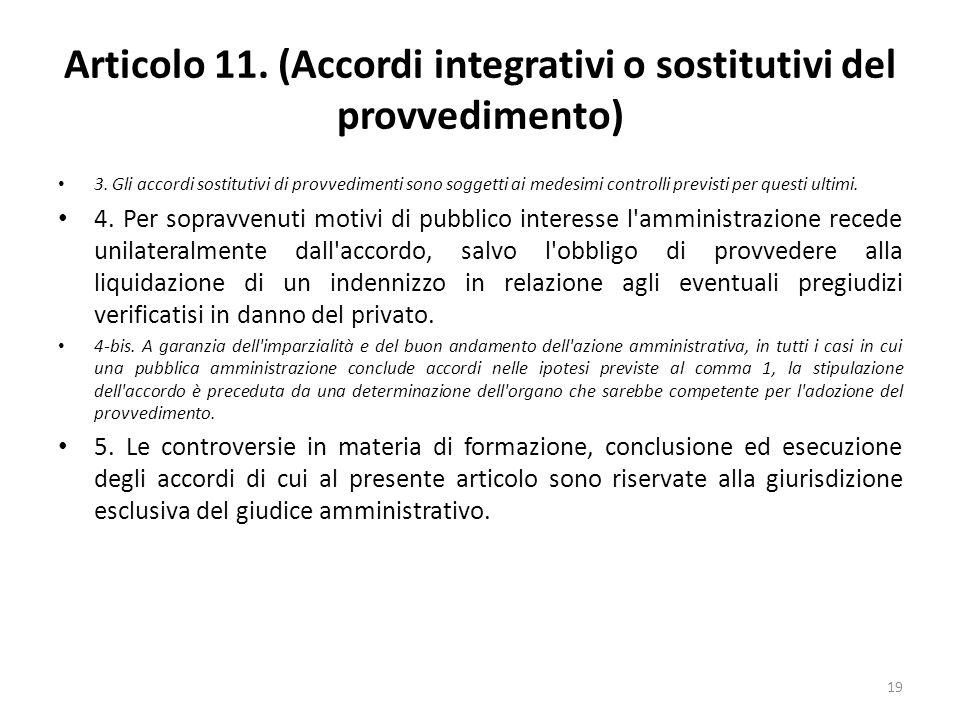 19 Articolo 11. (Accordi integrativi o sostitutivi del provvedimento) 3.