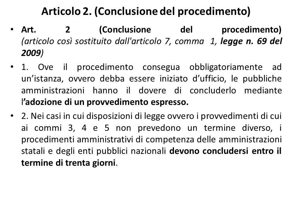 Articolo 2. (Conclusione del procedimento) Art.
