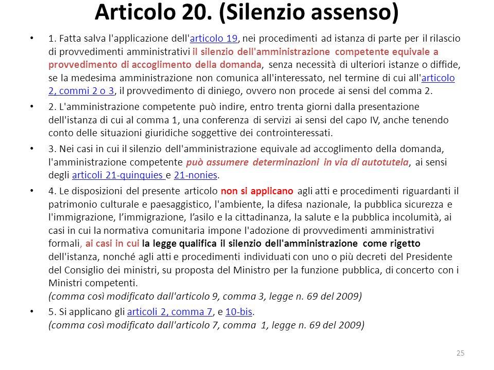 25 Articolo 20. (Silenzio assenso) 1.