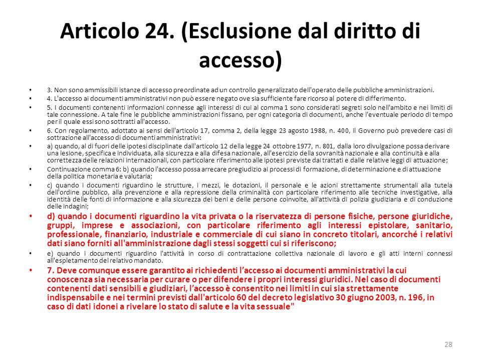 28 Articolo 24. (Esclusione dal diritto di accesso) 3.
