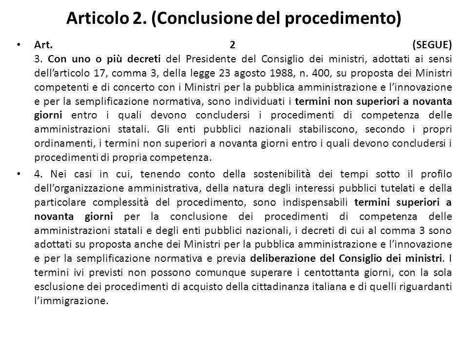Articolo 2. (Conclusione del procedimento) Art. 2 (SEGUE) 3.