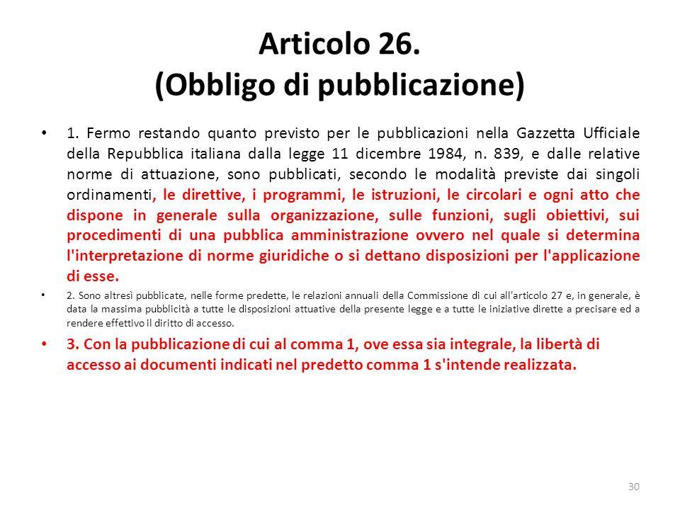 30 Articolo 26. (Obbligo di pubblicazione) 1.