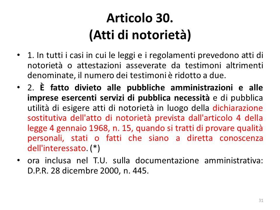 31 Articolo 30. (Atti di notorietà) 1.
