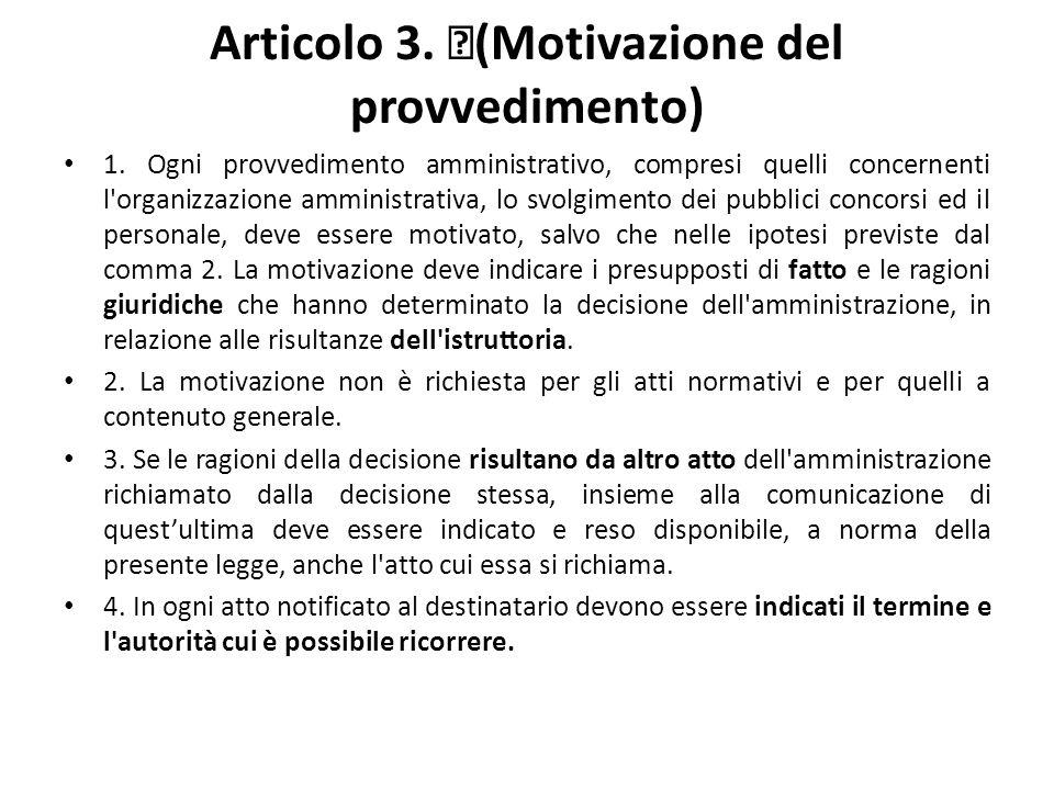 Articolo 3. (Motivazione del provvedimento) 1.