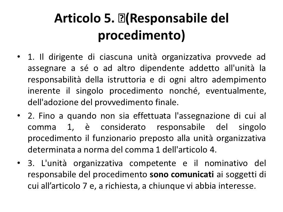 Articolo 5. (Responsabile del procedimento) 1.
