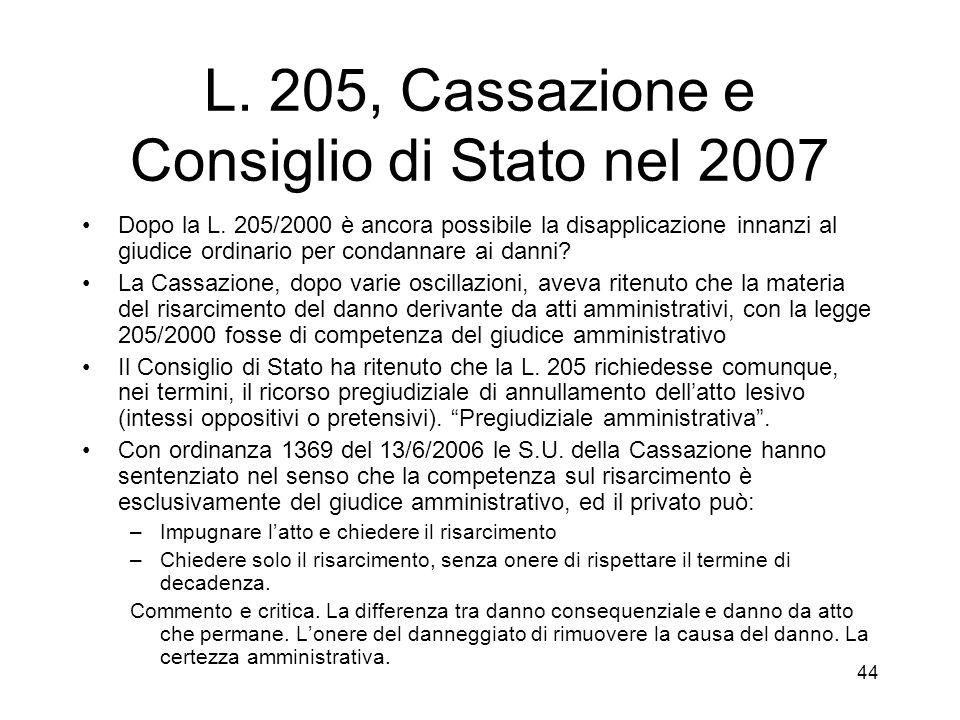 44 L. 205, Cassazione e Consiglio di Stato nel 2007 Dopo la L.