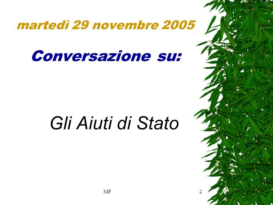 MF2 martedì 29 novembre 2005 Conversazione su: Gli Aiuti di Stato