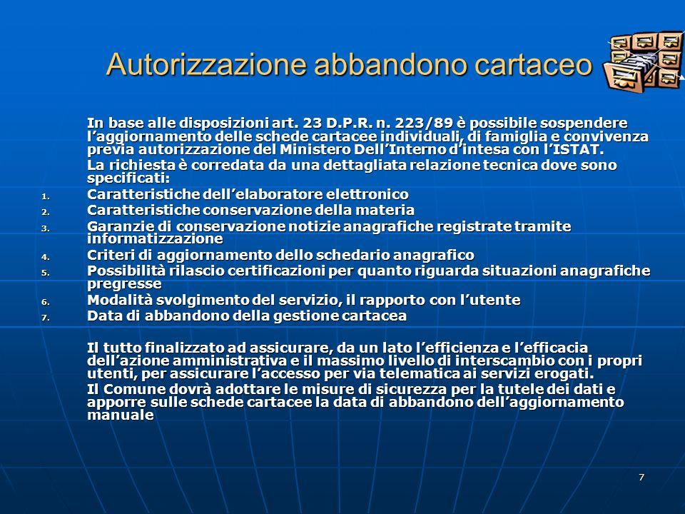 7 Autorizzazione abbandono cartaceo In base alle disposizioni art.