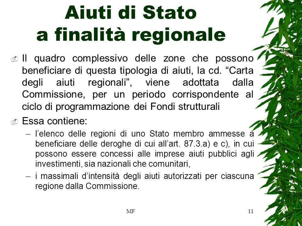 MF11 Aiuti di Stato a finalità regionale Il quadro complessivo delle zone che possono beneficiare di questa tipologia di aiuti, la cd.