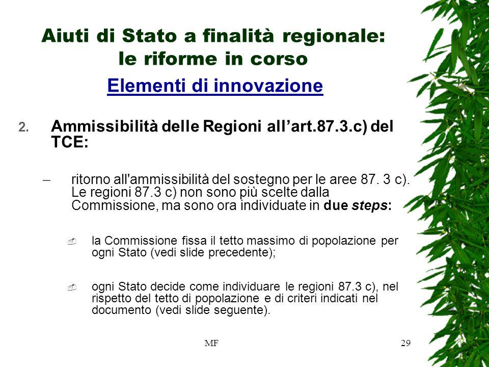 MF29 Aiuti di Stato a finalità regionale: le riforme in corso Elementi di innovazione 2.