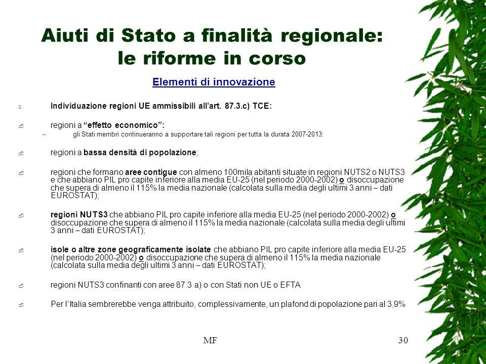 MF30 Aiuti di Stato a finalità regionale: le riforme in corso Elementi di innovazione 3.