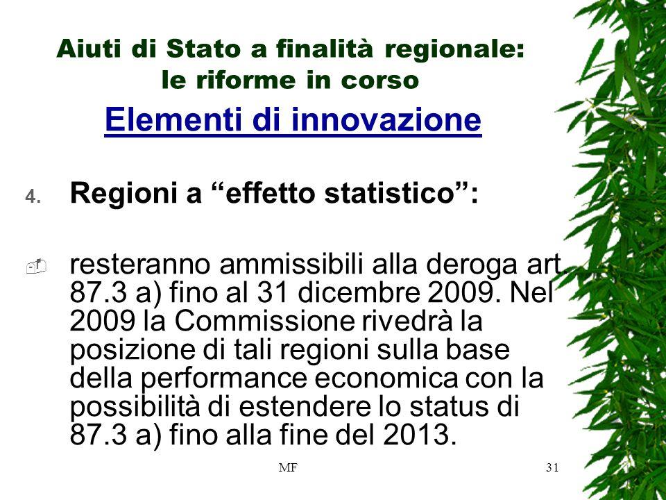 MF31 Aiuti di Stato a finalità regionale: le riforme in corso Elementi di innovazione 4.